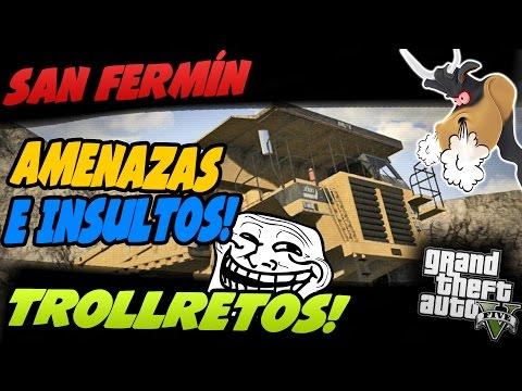 AMENAZAS E INSULTOS XDD | TROLLRETOS SAN FERMÍN! TROLLEANDO EN GTA V #77