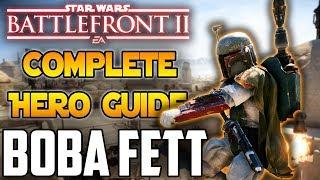 2019 Boba Fett Complete Hero Guide - Star Wars Battlefront 2