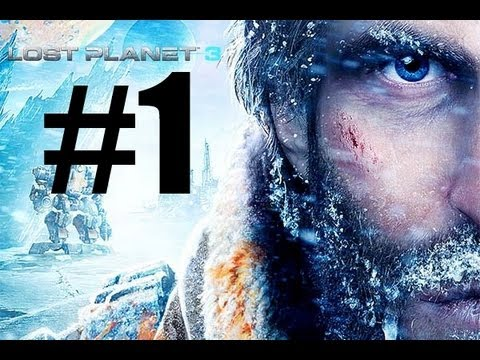 Lost Planet 3 - Gameplay Walkthrough - Part 1 - It's Cold Out Here