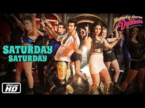 Saturday Saturday - Official Song - Humpty Sharma Ki Dulhania - Varun Dhawan, Alia Bhatt video