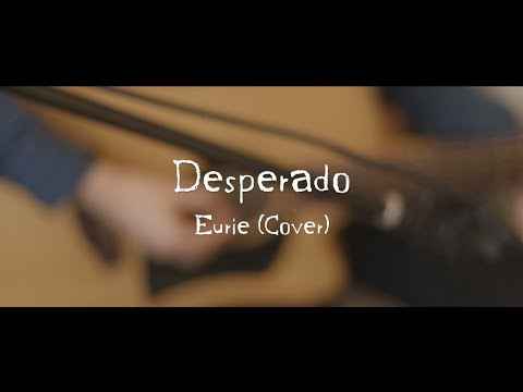 Desperado - The Eagles   Eurie (cover - Live Sessions) video