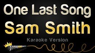 Download Lagu Sam Smith - One Last Song (Karaoke Version) Gratis STAFABAND
