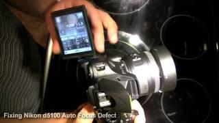 Fixing Nikon D5100 Auto Focus Defect