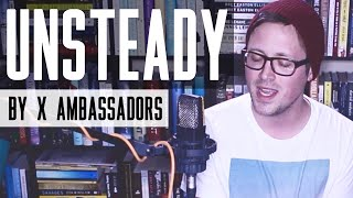 Download Lagu Unsteady - X Ambassadors Cover Gratis STAFABAND