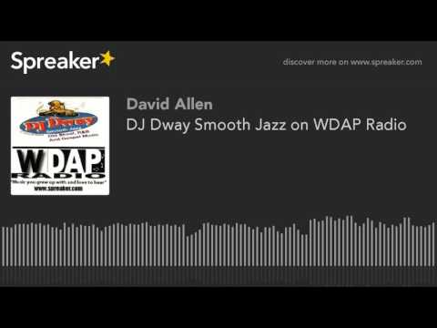 DJ Dway Smooth Jazz on WDAP Radio (part 6 of 12)