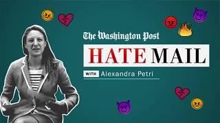 Washington Post columnist Alexandra Petri reads her hate mail