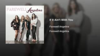 Farewell Angelina If It Ain't With You