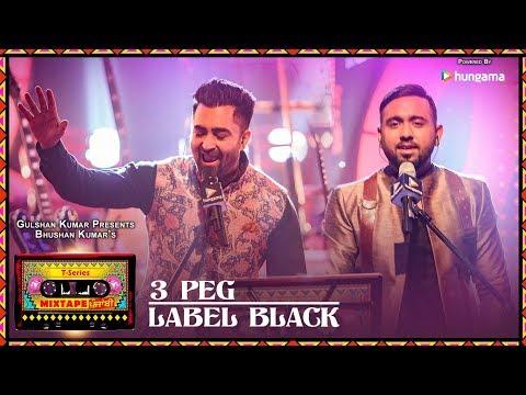 T-Series Mixtape Punjabi:3 Peg/Label Black | Sharry Mann Gupz Sehra| Bhushan Kumar Ahmed K Abhijit V