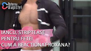 Puterea dragostei (19.06.2019) - Iancu, STRIPTEASE pentru fete! Cum a reactionat Roxana?