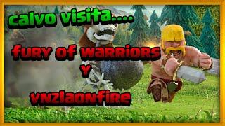 CALVO CON Fury Of Warriors y VnzlaOnFire#CLASH OF CLANS