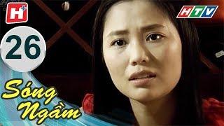 Sóng Ngầm – Tập 26 | Phim Tình Cảm Việt Nam Hay Nhất 2018