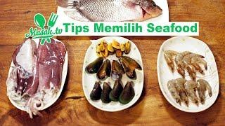 Tips Memilih Seafood | Kiat #069
