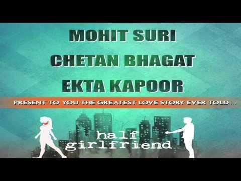Half Girlfreind First Loook | Chetan Bhagat | Mohit Suri | Ekta Kapoor