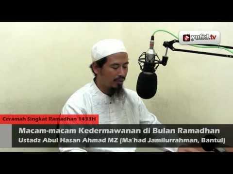 Macam-macam Kedermawanan Di Bulan Ramadhan - Ceramah Ramadhan - Ustadz Ahmad MZ