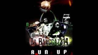 Watch Da Banggaz Run Up Get Dun Up video