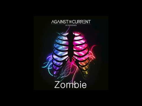 Against The Current - Zombie