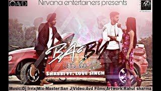 Baby Let's Go : Shabbi Ft. Love Singh I Latest Punjabi Song I Nirvana Entertainers