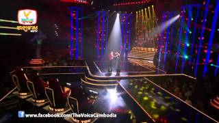 The Voice Cambodia - Final - លះបង់ឲ្យអ្នកទីបី - កញ្ញា & វុត្ថា