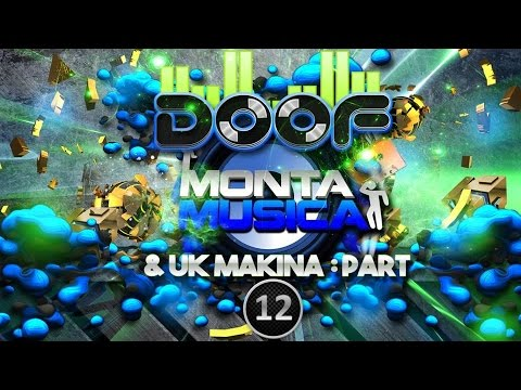 Doof - Monta Musica & UK Makina Mix - Part 12 - 2015