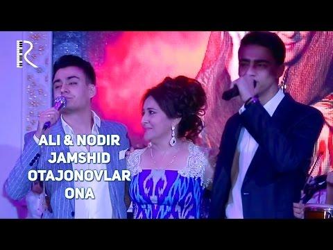 Ali & Nodir & Jamshid Otajonovlar - Ona   Али & Нодир & Жамшид Отажоновлар - Она