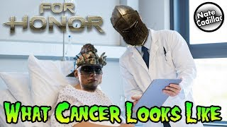 For Honor - What Cancer Looks Like