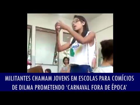 Militantes chamam jovens em escolas para comícios de Dilma prometendo 'carnaval fora de época'