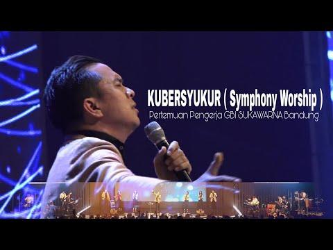 Kubersyukur ( Symphony Worship ) - Pertemuan Pengerja GBI Sukawarna Bandung. ( Bagian 4 (Terakhir) )