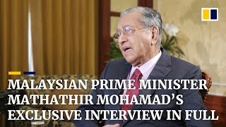Malaysian Prime Minister Mathathir Mohamad's exclusive interview in full