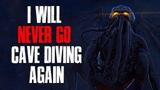 """I Will Never Go Cave Diving Again"" Creepypasta"
