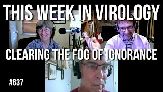TWiV 637: Clearing the fog of ignorance