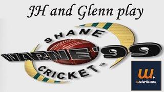 JH and Glenn play Shane Warne Cricket '99 (Tied Test)