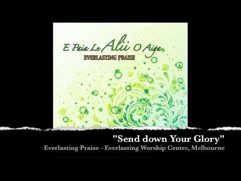 Send down Your Glory - Everlasting Praise