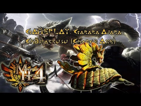 MH4 Gameplay Monster Hunter 4 Garara Ajara モンスターハンター4 チャージアックス Chājiakkusu Charge Axe