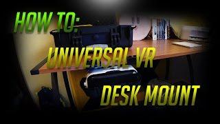 How to Make a Univesal VR Desk Mount