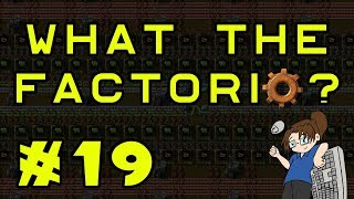 What The Factorio?!? - Bob's & Angel's Mods - Ep 19