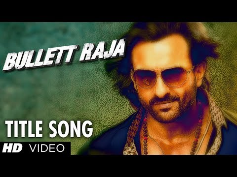 Bullett Raja Title Video Song   Saif Ali Khan, Jimmy Shergill, Sonakshi Sinha