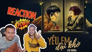 Yêu Em Dại Khờ - Blackbi x Lou Hoàng   Reaction Music Video
