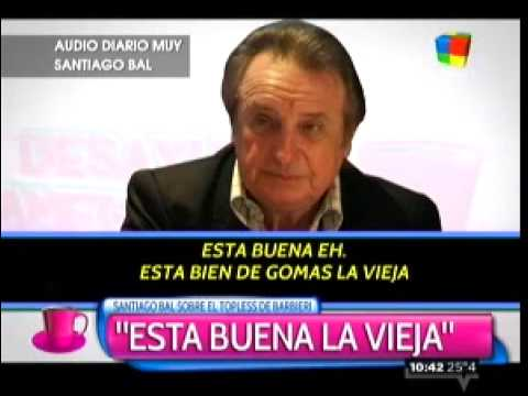 """Santiago Bal, tras el topless de Carmen Barbieri: """"Está bien de gomas, la vieja"""""""
