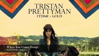 Watch Tristan Prettyman When You Come Down video