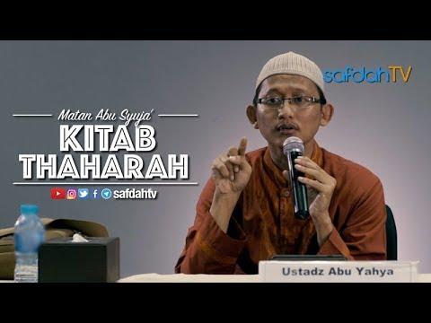 Kitab Matan Abu Syuja': Kitab Thaharah - Ustadz Badru Salam, Lc