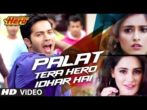 Main Tera Hero Palat - Tera Hero Idhar Hai Song Video | Arijit...