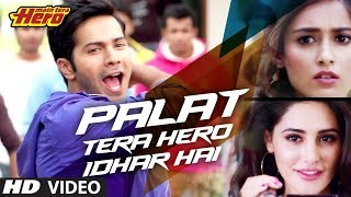 Main Tera Hero Palat - Tera Hero Idhar Hai Song Video