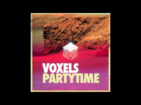Voxels - Partytime [FREE DOWNLOAD]