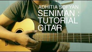Adhitia Sofyan - SENIMAN - Tutorial Gitar.