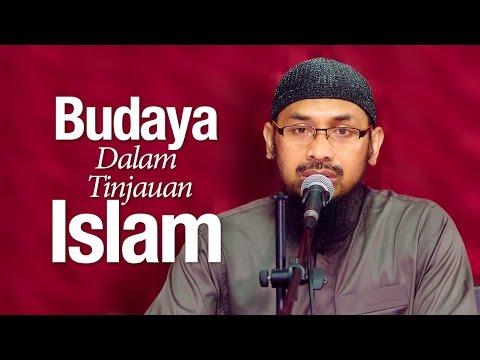 Ceramah Agama Islam: Budaya Dalam Tinjauan Islam - Ustadz Dr. Ali Musri, MA.