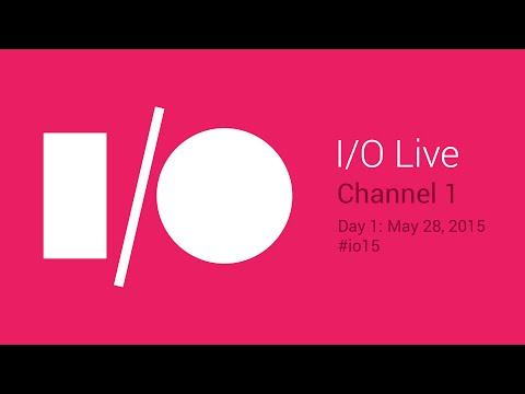 Google I/O 2015 - Day 1 - Channel 1