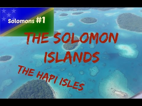 Solomon Islands - The Hapi Isles