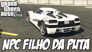 GTA V - Corrida do NPC FILHO DA PUTA DESGRAÇADO
