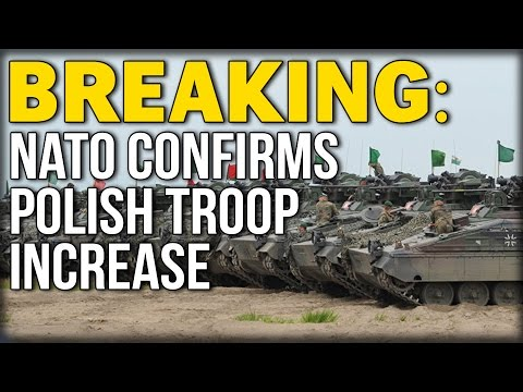 BREAKING: NATO CONFIRMS POLISH TROOP INCREASE