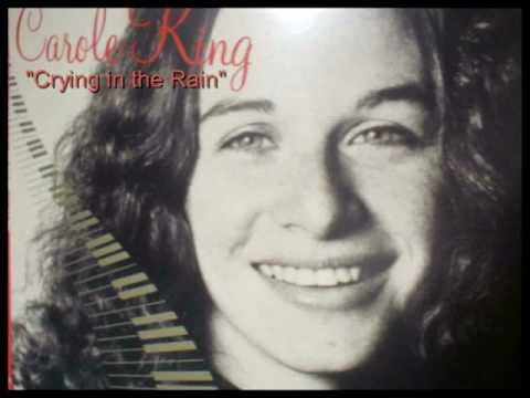 Carole King - Crying In The Rain